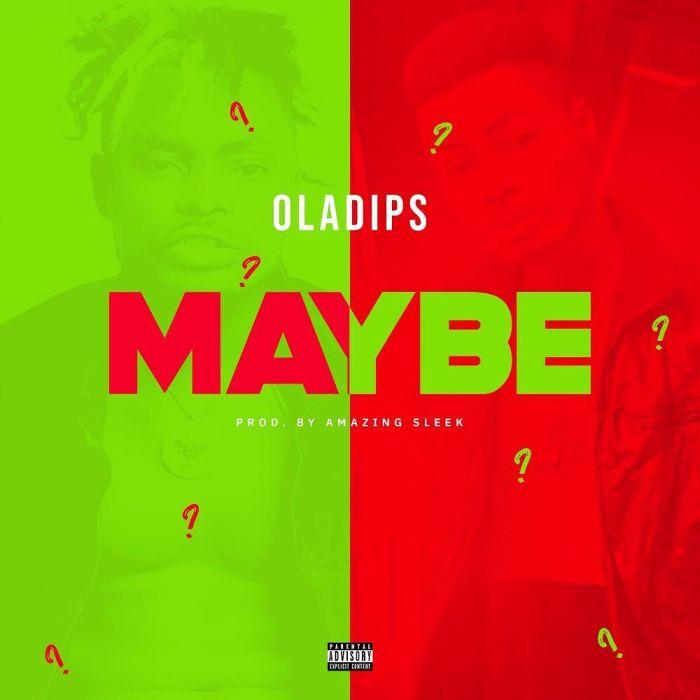 Oladips – Maybe lyrics
