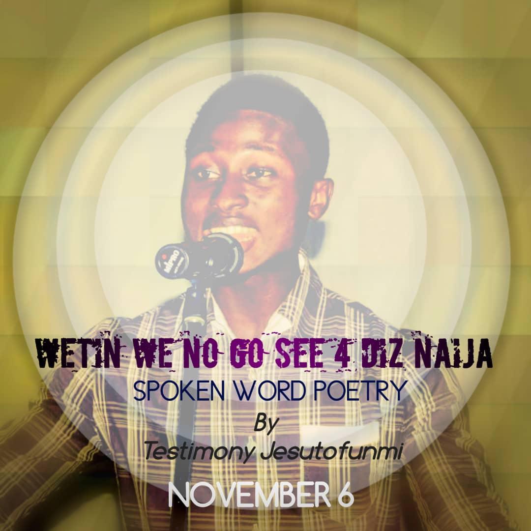 "[Audio poem] Testimoy Jesutofunmi -""wetin we no go see for Diz naija"""