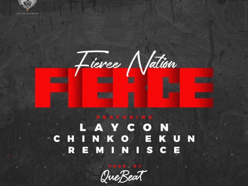 Music: Fierce Nation Ft Laycon, Reminisce and Chinko Ekun – Fierce.mp3 Download