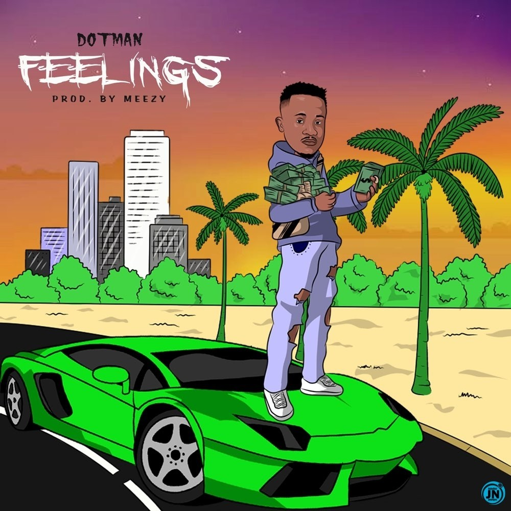 "Dotman – ""Feelings Lyrics MP4 Download"