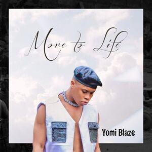 DOWNLOAD Full EP Yomi Blaze – More To Life