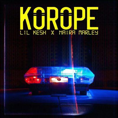DOWNLOAD Lil Kesh ft Naira Marley – Korope