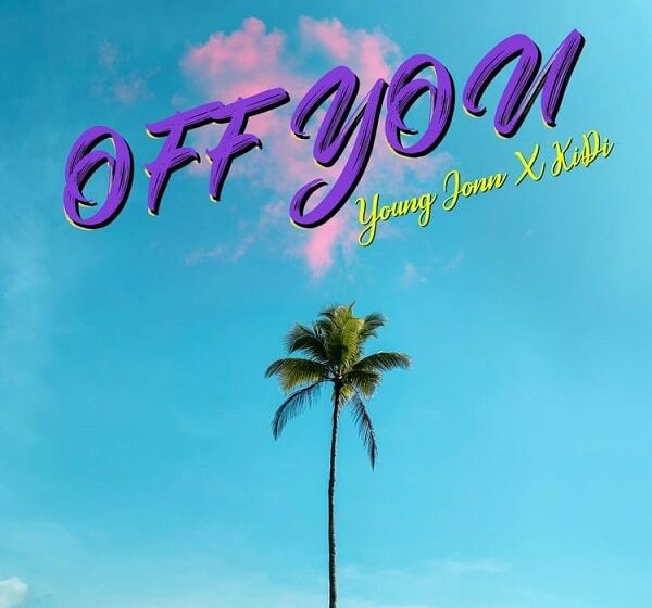 DOWNLOAD Young Jonn – Off You Ft. KiDi