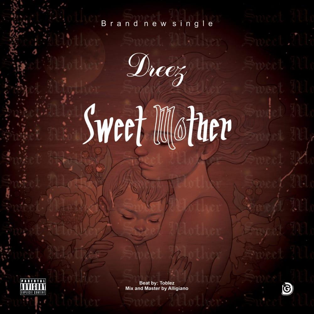 DOWNLOAD Dreez – Sweet Mother